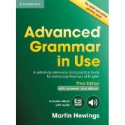 Advanced Grammar in Use Book with Answers: A Self-study Reference and Practice Book for Advanced Learners of English - (contine ebook interactiv) - Martin Hewings