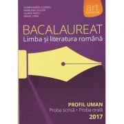 Bacalaureat. Limba si literatura romana. Profil Uman - Florin Ionita, Liliana Paicu