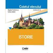 Istorie. Caietul elevului pentru clasa a IV-a - Bogdan Teodorescu, Corina Andrei
