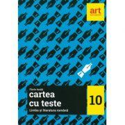Manual Limba si literatura romana clasa 10-a, ed. Art. Cartea cu teste