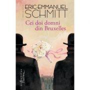 Cei doi domni din Bruxelles ed. 2018 - Eric-Emmanuel Schmitt
