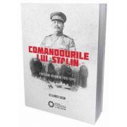 Comandourile lui Stalin. Partizanii ucraineni (1941-1944) - Alexander Gogun