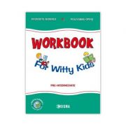 Workbook For Witty Kids - Georgeta Rarinca, Pollyanna Opris