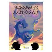 Dincolo de orizont vol. 1. Banatul montan - Adina Popescu, Alexandru Ciubotariu
