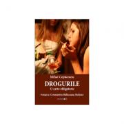 Drogurile. O carte obligatorie - Mihai Copaceanu