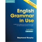 English Grammar in Use Book with Answers: Self-Study Reference and Practice Book for Intermediate Learners of English - contine ebook interactiv - Raymond Murphy