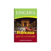 Franceza. Ghid de conversatie roman-francez cu dictionar si gramatica