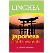 Japoneza. Ghid de conversatie roman-japonez cu dictionar si gramatica
