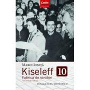 Kiseleff 10. Fabrica de scriitori