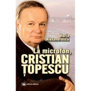 La microfon, Cristian Topescu - Horia Alexandrescu