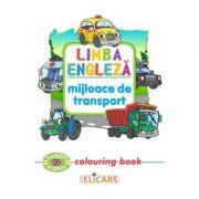 Limba engleza: Mijloace de transport (Colouring Book)