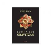Lumea lui Oravitzan. Album de arta - Ionel Bota