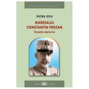 Maresalul Constantin Prezan. Vocatia datoriei - Petre Otu