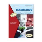 Marketing. Manual. Clasa a XII-a - Cristiana Mateiciuc, Nicoleta Singureanu