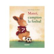 Matei, campion la fotbal - Brigitte Webubger, Eve Tharlet