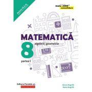 Matematica - CONSOLIDARE (2018 - 2019) - Aritmetica, alegebra, geometrie, pentru clasa a VIII-a. Partea I (Colectia mate 2000+)