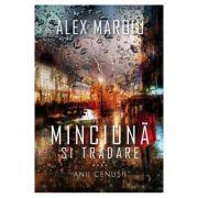 Minciuna si tradare - Alex Maroiu