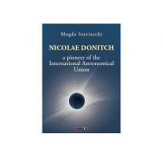 Nicolae Donitch - A pioneer of the International Astronomical Union - Magda Stavinschi