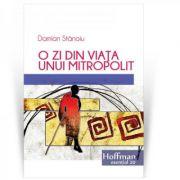 O zi din viata unui mitropolit - Damian Stanoiu