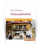 Oras patriarhal - Cezar Petrescu