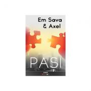 Pasi - Em Sava & Axel