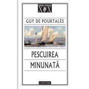 Pescuirea minunata - Guy de Pourtales