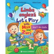 Limba engleza. Anul I de studiu. Let's Play with Max and Zuri