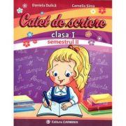 Caiet de scriere. Clasa I. Semestrul II - Daniela Dulica, Camelia Sima