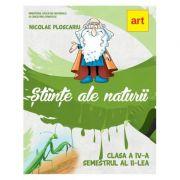Stiinte aIe naturii. Manual pentru clasa a IV-a. Semestrul al II-lea, cu CD - Nicolae Ploscariu