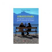 Supravietuitoarea. Biografia autentica a patru generatii de femei - Viorica Sima