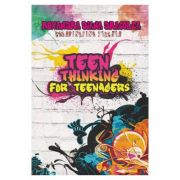 Teen thinking for teenagers (engleza) - Ruxadra Dragolea