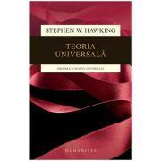 Teoria universala (ed. 2018) - Stephen W. Hawking