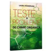 Teste si probleme de chimie organica - Laura Stanisteanu