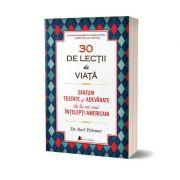 30 de lectii de viata. Sfaturi testate si adevarate de la cei mai intelepti americani - Karl Pillemer