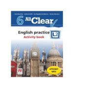 All Clear. English practice L2. Activity Book. Auxiliar pentru clasa a VI-a - Fiona Mauchline, Ana-Magdalena Iordachescu, Catherine Smith, Corina Gabriela Cigan