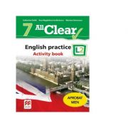 All Clear. English practice L2. Activity Book. Auxiliar pentru clasa a VII-a - Mariana Stoenescu, Ana-Magdalena Iordachescu, Catherine Smith