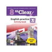 All Clear. English practice L2. Activity Book. Auxiliar pentru clasa a VIII-a - Mariana Stoenescu, Olivia Johnston, Ana-Magdalena Iordachescu, Catherine Smith