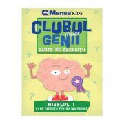 Clubul micilor genii. Carte de exercitii. Nivelul 1. Mensa Kids - Carolyn Skitt, Harold Gale si Robert Allen