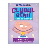 Clubul micilor genii. Carte de exercitii. Nivelul 2. Mensa Kids