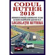 Codul rutier 2018 - Contine ordonanta de urgenta a guvernului Nr. 195-2002 cu toate modificarile operate la zi - Legislatie rutiera