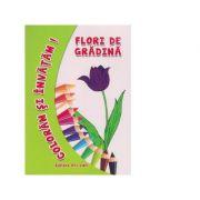 Coloram si invatam! Flori de gradina - Adina Grigore