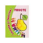 Coloram si invatam! Fructe - Adina Grigore