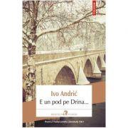 E un pod pe Drina... - Ivo Andric