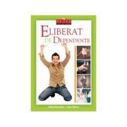 Eliberat de dependente (carte + DVD) - Rafael Escandon si Cesar Galvez