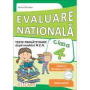 Evaluare nationala clasa a IV-a Teste pregatitoare dupa model MEN. Limba romana. Matematica - Arina Damian