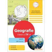 Geografie. Clasa a IV-a Caiet de lucru - Arina Damian, Liliana Popescu