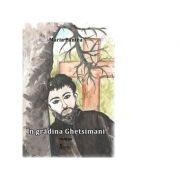 In gradina Ghetsimani - Maria Pantea