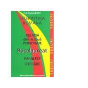 Literatura romana. Relatia dintre doua personaje. Bacalaureat. Paralele literare - Mariana Badea - Ed. Badea