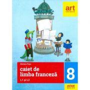Limba franceza L1 si L2 - Caiet de lucru, clasa a VIII-a - Mariana Popa