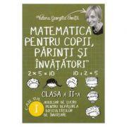 Matematica pentru copii, parinti si invatatori - Clasa 2 - Caietul I - Valeria Georgeta Ionita